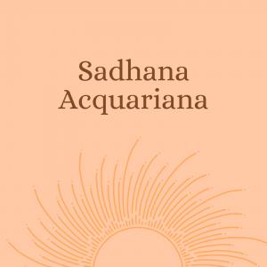 Sadhana Acquariana